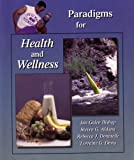 Paradigms for Health and Wellness, Jan Galen Bishop, Steven G. Aldana, Rebecca J. Donatelle, Lorraine G. Davis, Allyn Bacon, Prentice Hall, 0536022542