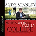 When Work and Family Collide: Keeping Your Job from Cheating Your Family Audiobook by Andy Stanley Narrated by Lloyd James