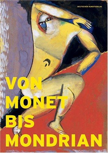 Von Monet bis Mondrian: Meisterwerke der Moderne aus Dresdner Privatsammlungen der ersten Hälfte des 20. Jahrhunderts