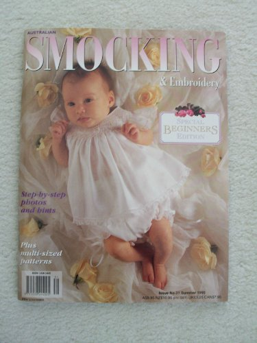 (AUSTRALIAN SMOCKING & EMBROIDERY Magazine Summer 1995 Issue No. 31 (Special Beginners Edition, Step-by-step photos and hints, plus multi-sized patterns))