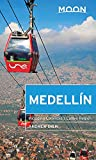 Moon Medellín: Including Colombia s Coffee Region (Travel Guide)