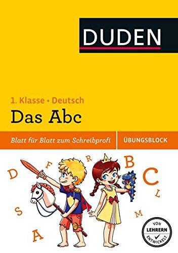 Das Abc - Übungsblock 1. Klasse: Blatt für Blatt zum Abc-Profi (Duden - Einfach klasse)