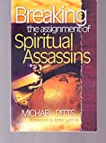 img - for Breaking the assignment of Spiritual Assassins [Paperback] by Michael Pitts book / textbook / text book
