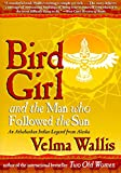 Bird Girl and the Man Who Followed the Sun