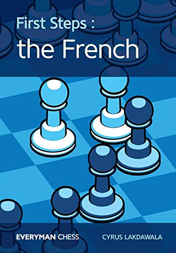 First Steps: The French (Everyman Chess)