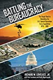 img - for Battling The Bureaucracy: THE ROUGH ROAD TO REBUILDING THE U.S. SPECIAL OPERATIONS FORCE CAPABILITIES 1976-1989 book / textbook / text book