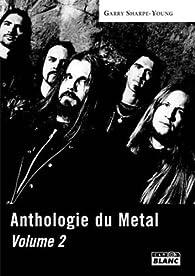 Anthologie du métal, tome 2 par Garry Sharpe-Young