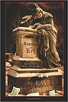 Requiem in Red: A Cressa Carraway Musical Mystery (Cressa Carraway Musical Mysteries) (Volume 2) by Kaye George (2016-02-23)