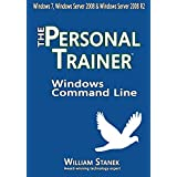 Windows Command Line: The Personal Trainer for Windows 7, Windows Server 2008 & Windows Server 2008 R2 (The Personal Trainer for Technology)