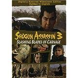 SHOGUN ASSASSIN 3: SLASHING BLADES OF CA