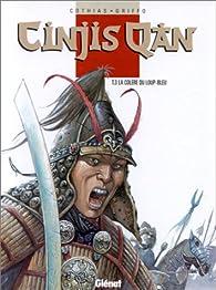 Cinjis Qan, tome 3 : La colère du loup-bleu par Patrick Cothias