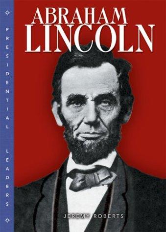 Read Online Abraham Lincoln (Presidential Leaders) ebook