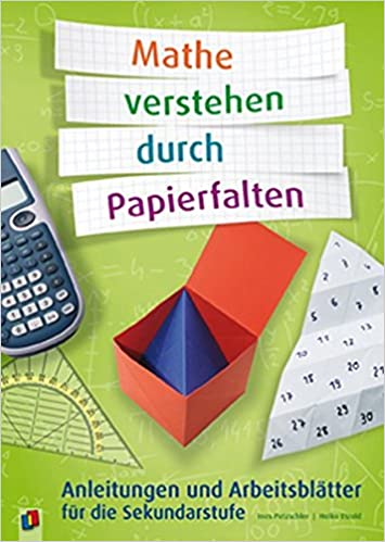 Mathe verstehen durch Papierfalten: Anleitungen und Arbeitsblätter ...