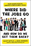 Image of Where Did the Jobs Go--and How Do We Get Them Back?: Your Guided Tour to America's Employment Crisis (Guided Tour of the Economy)