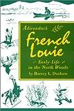 Adirondack French Louie, Harvey Dunham, 0932052576