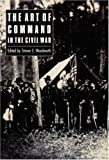 The Art of Command in the Civil War, , 0803247850