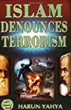 Islam Denounces Terrorism, Harun Yahya, 1879402971