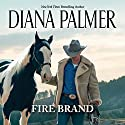 Fire Brand Audiobook by Diana Palmer Narrated by Sarah Naughton