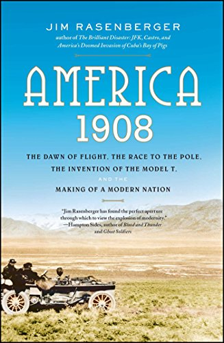 Flight Poles - America, 1908: The Dawn of Flight, the Race to the Pole, the Invention of the Model T and the Making of a Modern Nation