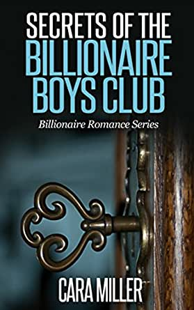 Secrets of the Billionaire Boys Club (Billionaire Romance