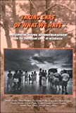 img - for Taking Care of What We Have: Participatory Natural Resource Management on the Caribbean Coast of Nicaragua book / textbook / text book