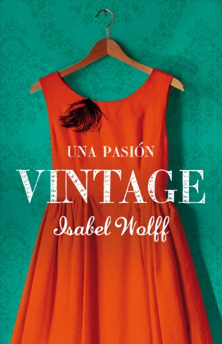 Una pasión vintage (Spanish Edition) by [Wolff, Isabel]