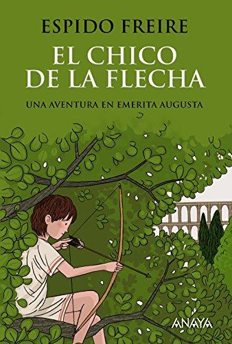 El chico de la flecha (Spanish Edition)