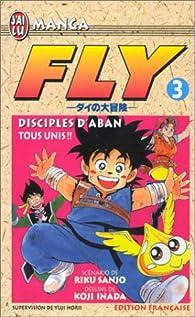 Fly, tome 3 : Tous unis par Koji Inada