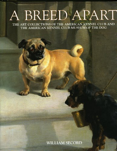 Breed Apart: The Art Collections Of The American Kennel Club And The American Kennel Club Museum Of The Dog ()