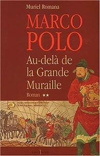 Marco Polo. 2, Au-delà de la Grande Muraille par Muriel Romana