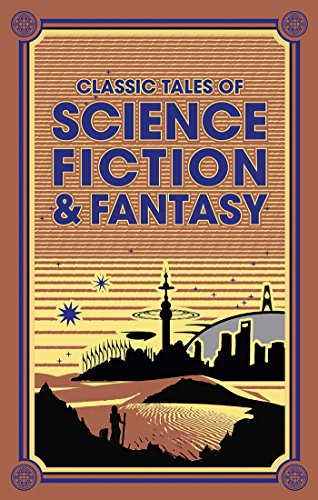 (Classic Tales of Science Fiction & Fantasy (Leather-bound Classics))