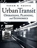 Urban Transit : Operations, Planning and Economics