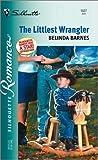 The Littlest Wrangler, Belinda Barnes, 0373195273