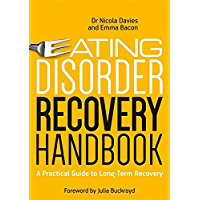 Eating Disorder Recovery Handbook: A Practical Guide to Long-Term Recovery