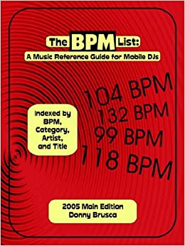 The BPM List: A Music Reference Guide For Mobile DJs: Donny
