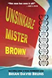 Unsinkable Mister Brown, Brian David Bruns, 0974521760