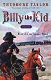 Billy the Kid: A Novel by Theodore Taylor front cover