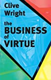 The Business of Virtue, Clive Wright, 0281054266