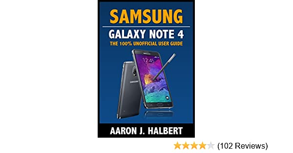 Amazon. Com: samsung galaxy note 4: the 100% unofficial user guide.