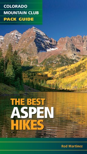 Best Aspen Hikes (Colorado Mountain Club Pack - Aspen Guide Shopping
