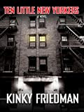 Ten Little New Yorkers, Kinky Friedman, 0786278366