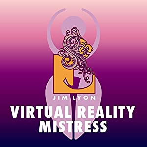 Virtual Reality Mistress Audiobook