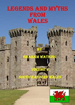 Legends and Myths From Wales - South-eastern Wales by [Watkins, Graham]