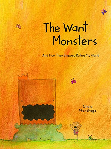 - The Want Monsters: And How They Stopped Ruling My World