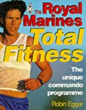 The Royal Marines Total Fitness, Robin Eggar, 0091776996