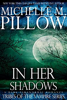 In Her Shadows: A Tribes of the Vampire Novella by [Pillow, Michelle M.]