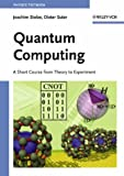 Quantum Computing : A Short Course from Theory to Experiment, Stolze, Joachim and Suter, Dieter, 3527404384