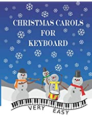 Christmas Carols for Keyboard: 21 traditional Christmas songs arranged for very easy Keyboard - ideal for beginners