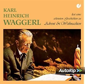 Besinnliche Texte Weihnachten Advent.Karl Heinrich Waggerl Liest Seine Schonsten Geschichten Zu Advent Und Weihnachten