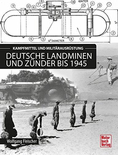 Deutsche Landminen und Zünder bis 1945: Kampfmittel und Militärausrüstung